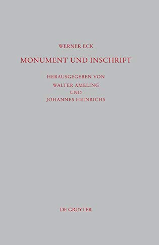 9783110246940: Monument und Inschrift: Gesammelte Aufsätze zur senatorischen Repräsentation in der Kaiserzeit (Beitrage Zur Altertumskunde) (German Edition)