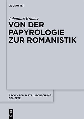 9783110247022: Von der Papyrologie zur Romanistik (Archiv Fur Papyrusforschung)