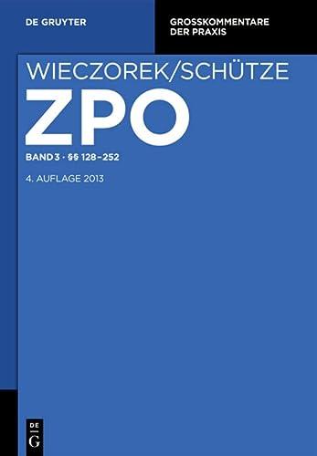 Zivilprozessordnung und Nebengesetze Band 3. §§ 128-252: Rolf A. Schütze