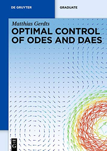 9783110249958: Optimal Control of ODEs and DAEs.