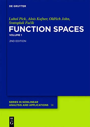 Function Spaces (De Gruyter Series in Nonlinear Analysis and Applications): Alois Kufner