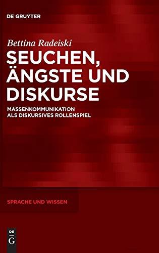 9783110252385: Seuchen, Ängste und Diskurse: Massenkommunikation als diskursives Rollenspiel (Sprache Und Wissen)
