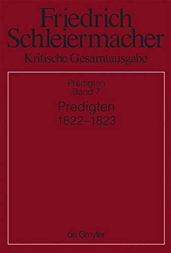 Predigten 1822-1823 (Abteilung) (German Edition) (3110252422) by Schleiermacher, Friedrich Daniel Ernst; Kritische, Gesamtausgabe