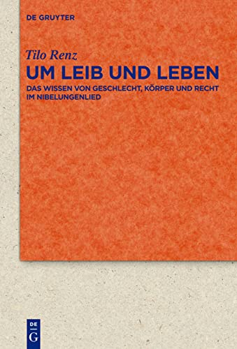 9783110252743: Um Leib und Leben: Das Wissen von Geschlecht, Körper und Recht im Nibelungenlied (Quellen und Forschungen zur Literatur- und Kulturgeschichte)