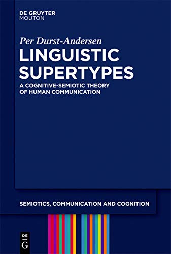 9783110253146: LINGUISTIC SUPERTYPES SCC 6 PB (Semiotics, Communication and Cognition)