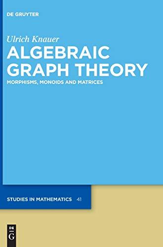 9783110254082: Algebraic Graph Theory: Morphisms, Monoids and Matrices (De Gruyter Studies in Mathematics, Vol. 41)