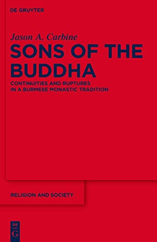 9783110254099: Sons of the Buddha: Continuities and Ruptures in a Burmese Monastic Tradition (Religion and Society (de Gruyter))