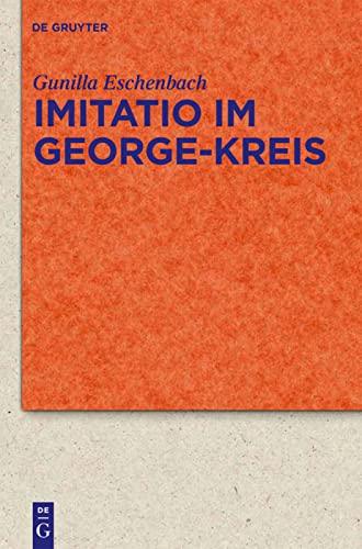 9783110254464: Imitatio im George-Kreis (Quellen Und Forschungen Zur Literatur- Und Kulturgeschichte) (German Edition)
