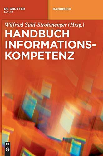 9783110254730: Handbuch Informationskompetenz