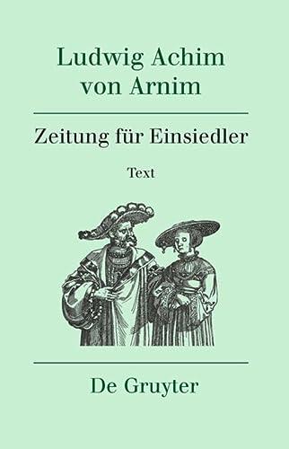 Werke und Briefwechsel Zeitung für Einsiedler, 2 Teilbde.: Ludwig A. von Arnim
