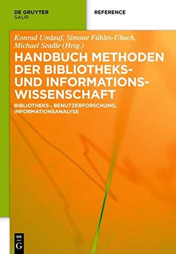 9783110255539: Handbuch Methoden der Bibliotheks- und Informationswissenschaft: Bibliotheks-, Benutzerforschung, Informationsanalyse