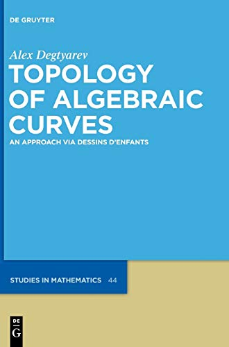 9783110255911: Topology of Algebraic Curves (de Gruyter Studies in Mathematics)