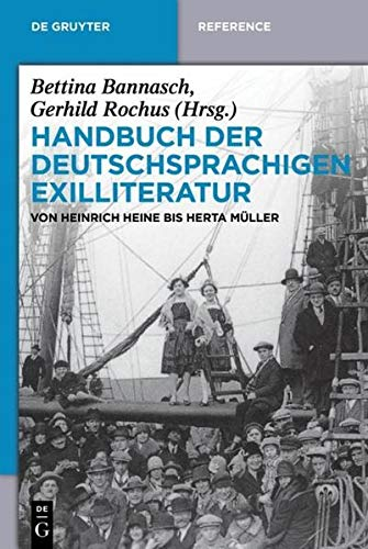 9783110256741: Handbuch der deutschsprachigen Exilliteratur: Von Heinrich Heine bis Herta Müller (De Gruyter: Reference)
