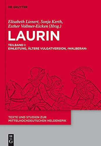 9783110258196: Laurin: Teilband I: Einleitung, Altere Vulgatversion, 'Walberan'. Teilband II: 'Pressburger Laurin', 'Dresdner Laurin', Jungere Vulgatversion, ... ... Studien Zur Mittelhochdeutschen Heldenepik)