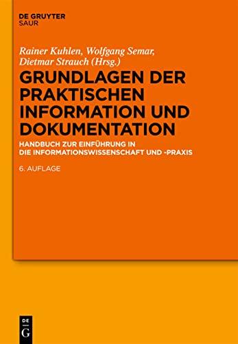 9783110258226: Grundlagen der praktischen Information und Dokumentation: Handbuch zur Einführung in die Informationswissenschaft und -praxis