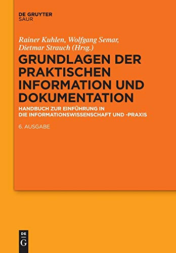 9783110258257: Grundlagen der praktischen Information und Dokumentation: Handbuch zur Einführung in die Informationswissenschaft und praxis: Handbuch zur Einführung in die Informationswissenschaft und -praxis
