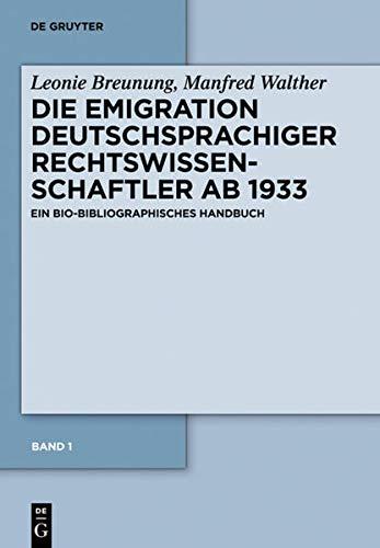 9783110258578: Die Emigration Deutschsprachiger Rechtswissenschaftler AB 1933, Band 1: Ein Bio-Bibliographisches Handbuch: Westeuropaische Staaten, Turkei, Palastina