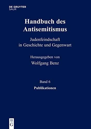 Handbuch des Antisemitismus Band 6