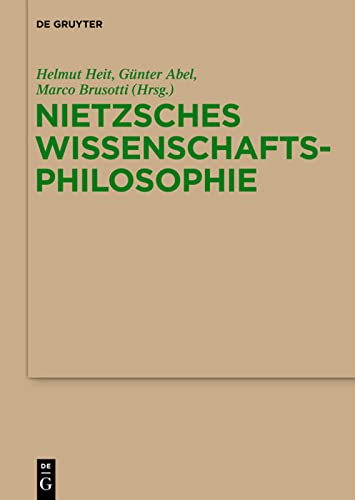 9783110259377: Nietzsches Wissenschaftsphilosophie: Hintergrunde, Wirkungen Und Aktualitat (Monographien Und Texte Zur Nietzsche-Forschung) (German Edition)