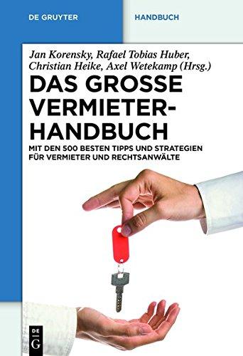 9783110260243: Das Grosse Vermieterhandbuch: Mit Den 500 Besten Tipps Und Strategien Fur Vermieter Und Rechtsanwalte (de Gruyter Praxishandbuch) (German Edition)
