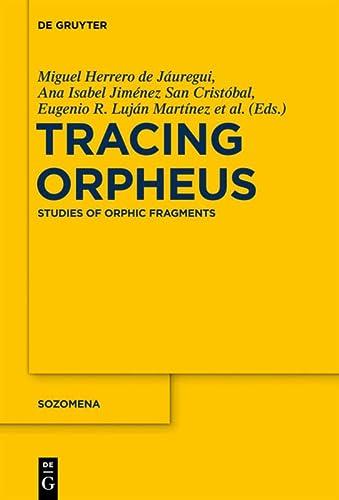 9783110260526: TRACING ORPHEUS SOZ 10 (Sozomena)