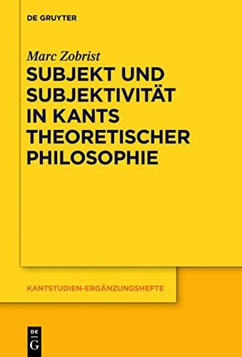 9783110260816: Subjekt und Subjektivität in Kants theoretischer Philosophie (Kantstudien-Erganzungshefte/ Im Auftrage Der Kant-gesellschaft) (German Edition)