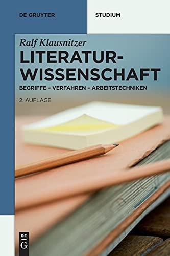 9783110260946: Literaturwissenschaft: Begriffe - Verfahren - Arbeitstechniken (De Gruyter Studium)