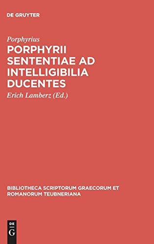 9783110261462: Porphyrii Sententiae Ad Intelligibilia Ducentes