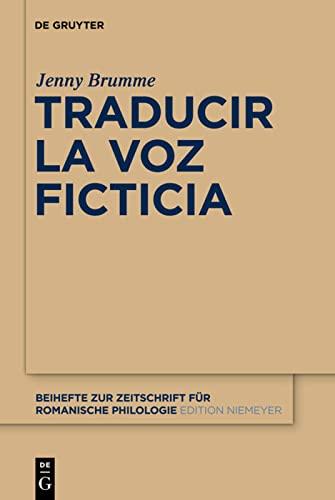 9783110263251: Traducir La Voz Ficticia (Beihefte Zur Zeitschrift F R Romanische Philologie) (German Edition)