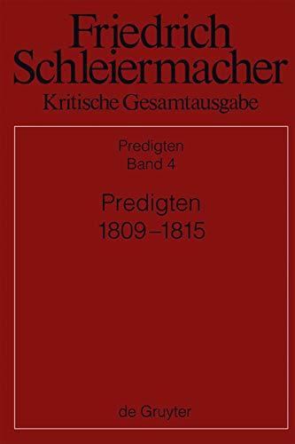 Predigten 1809-1815 (Friedrich Daniel Ernst Schleiermacher Kritische Gesamtausgabe: Dritte Abteilung Predigten) (German Edition) (3110263947) by Schleiermacher, Friedrich Daniel Ernst