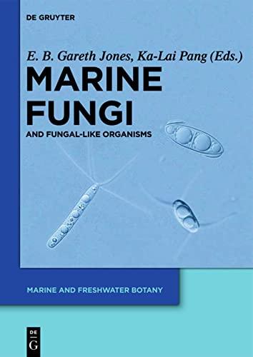 Marine Fungi and Fungal-Like Organisms: E. B. Gareth