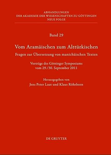 9783110263992: Vom Aramaischen Zum Altturkischen: Fragen Zur Ubersetzung Von Manichaischen Texten (Abhandlungen der Akademie der Wissenschaften Zu Gottingen. N) (German Edition)