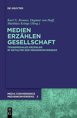 9783110264531: Medien. Erzählen. Gesellschaft: Transmediales Erzählen im Zeitalter der Medienkonvergenz (Media Convergence / Medienkonvergenz)