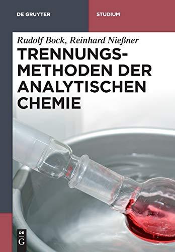 9783110265446: Trennungsmethoden der Analytischen Chemie (De Gruyter Studium) (German Edition)