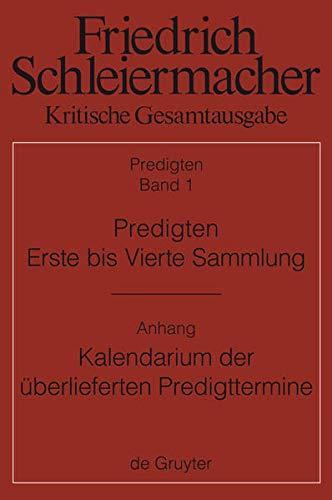 Predigten: Erste Bis Vierte Sammlung (1801-1820) Mit Den Varianten Der Neuauflagen (1806-1826) (Friedrich Daniel Ernst Scheiermacher Kritische Gesamtausgabe) (German Edition) (3110265451) by Schleiermacher, Friedrich Daniel Ernst