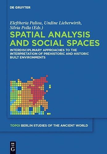 9783110265941: Spatial analysis and social spaces (Topoi - Berlin Studies of the Ancient World/Topoi - Berliner Studien der Alten Welt)