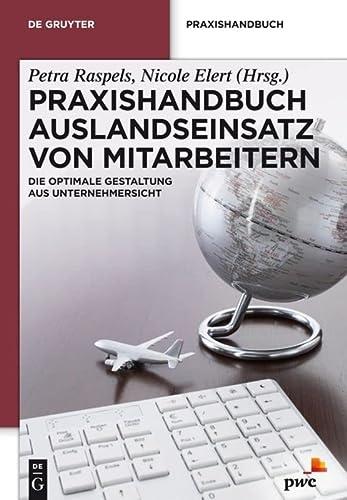 9783110266085: Praxishandbuch Auslandseinsatz von Mitarbeitern: Die optimale Gestaltung aus Unternehmersicht (De Gruyter Praxishandbuch)