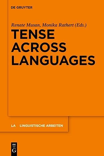 9783110266115: TENSE ACROSS LANGUAGES LA 541 (Linguistische Arbeiten)