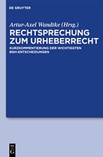 9783110267396: Rechtsprechung Zum Urheberrecht: Kurzkommentierung Der Wichtigsten Bgh-Entscheidungen