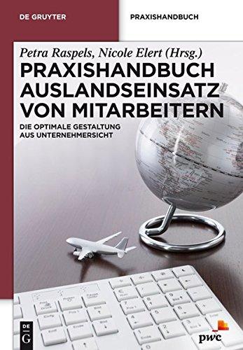 9783110267419: Praxishandbuch Auslandseinsatz Von Mitarbeitern: Die Optimale Gestaltung Aus Unternehmersicht (de Gruyter Praxishandbuch)