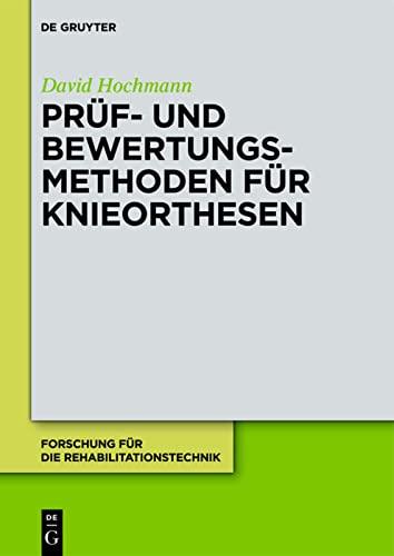 9783110267761: Prüf- und Bewertungsmethoden für Knieorthesen (Forschung Fur Die Rehabilitationstechnik)