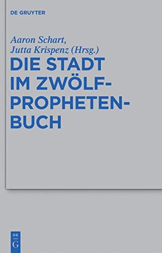 9783110269024: Die Stadt im Zwölfprophetenbuch (Beihefte zur Zeitschrift fur die Alttestamentliche Wissenschaft)