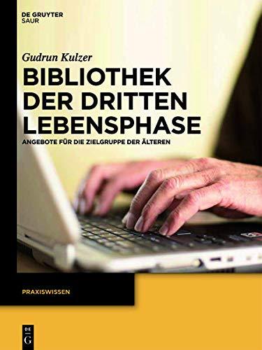 9783110269529: Bibliothek der dritten Lebensphase (Praxiswissen) (German Edition)
