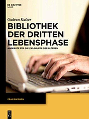 9783110269628: Bibliothek Der Dritten Lebensphase: Angebote Fur Die Zielgruppe Der Alteren (Praxiswissen) (German Edition)