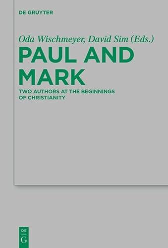 9783110272796: Paul and Mark: Comparative Essays Two Authors at the Beginnings of Christianity (Beihefte Zur Zeitschrift Fur Die Neutestamentliche Wissenschaft Und ... Alteren Kirche) (English and German Edition)