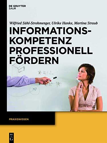 9783110273717: Informationskompetenz professionell fördern: Praxiswissen