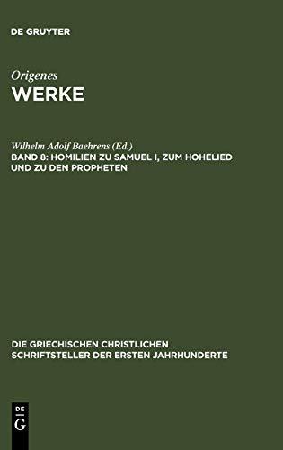 Homilien zu Samuel I, zum Hohelied und zu den Propheten (Die griechischen christlichen ...