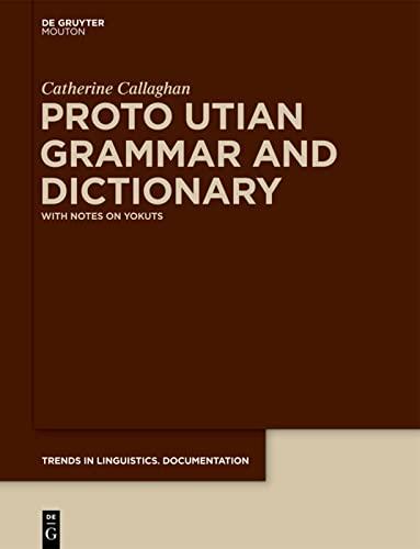 9783110274578: Proto Utian Grammar and Dictionary (Trends in Linguistics. Documentation [Tildoc])