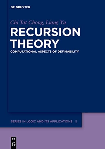 9783110275551: CHONG/YU:RECURSION THEORY GSLA 8 (de Gruyter Series in Logic and Its Applications)