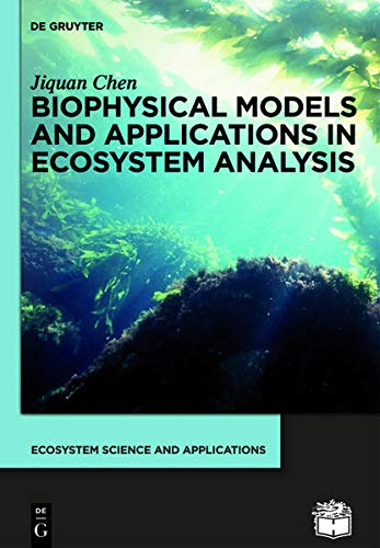 9783110275827: Biophysical Models and Applications in Ecosystem Analysis (Ecosystem Science and Applications)